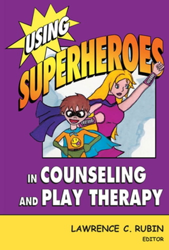 using superheroes in counseling and play therapy