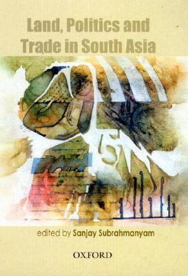 land-politics-trade-in-south-asia