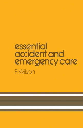 essential accident and emergency care