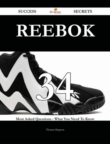 reebok 34 success secrets - 34 most asked
