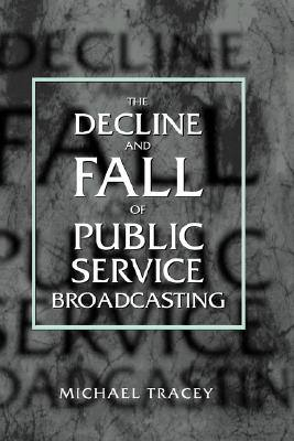 decline-fall-of-public-service-broadc-the