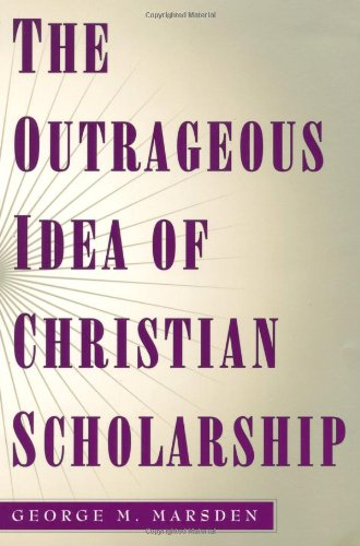 outrageous-idea-of-christian-scholarship-the