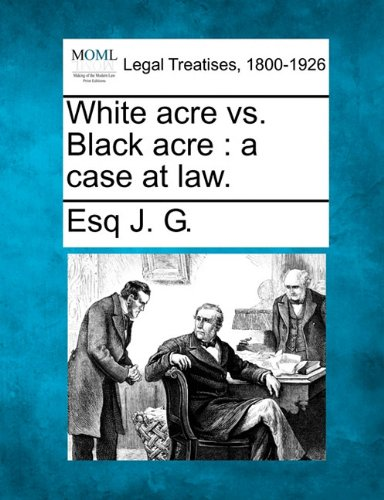 white acre vs. black acre