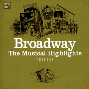broadway - the musical highlights (triplo)