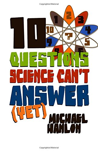 ten questions science can't answer