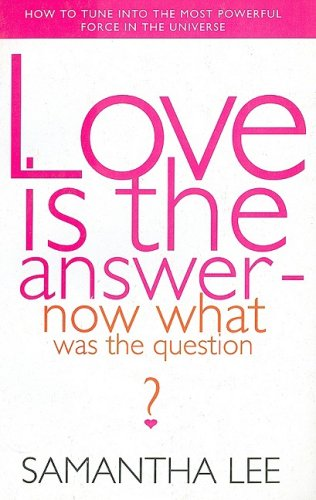love-is-the-answer-now-what-is-the-question