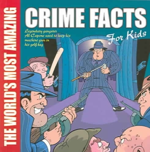 world-most-amazing-crime-facts-for-kids-the