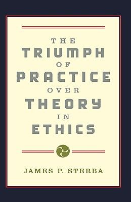 triumph-of-practice-over-theory-in-ethics-the