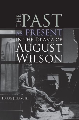 past as present in the drama of august wilson, the